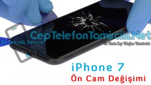 iPhone 7 ön cam değişimi
