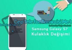 Samsung Galaxy S7 Kulaklık Değişimi